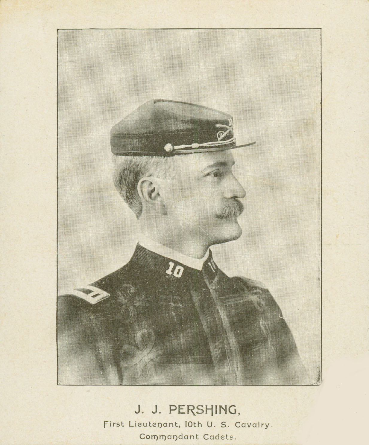 J. J. Pershing, First Lieutenant, 10th Cavalry.